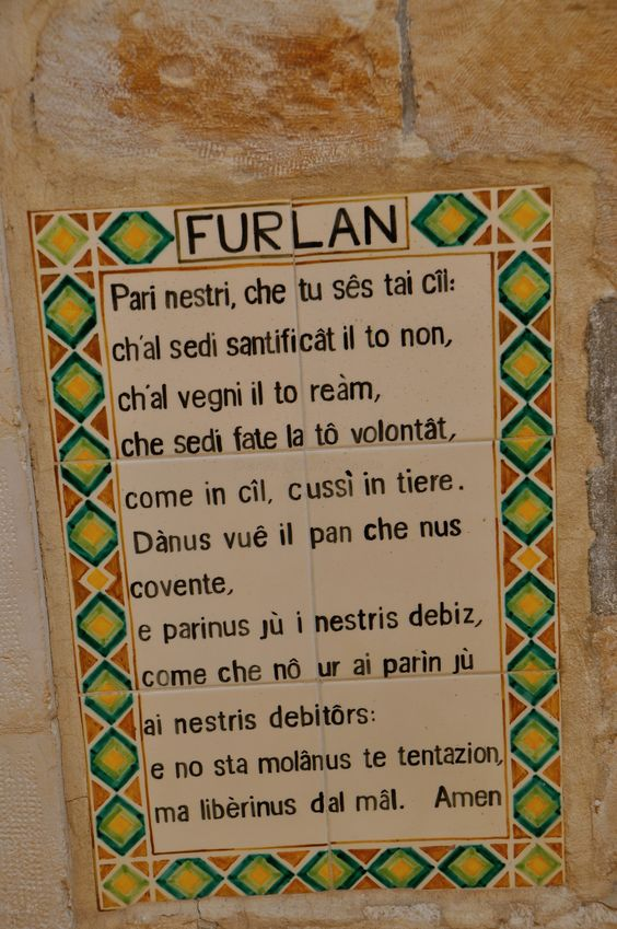 Languages from around the World (144) Furlan ----- Located on the Mount of Olives [in Jerusalem], the walls are decorated with over 140 ceramic tiles, each one inscribed with the Lord's Prayer in a different language.