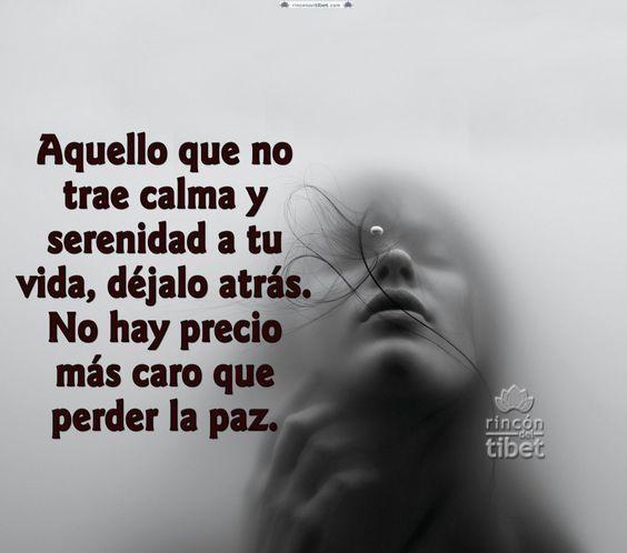 Aquello que no calma y serenidad a tu vida ......: