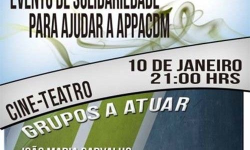 Elvas: Evento solidário a favor da APPACDM, dia 10 no Cineteatro