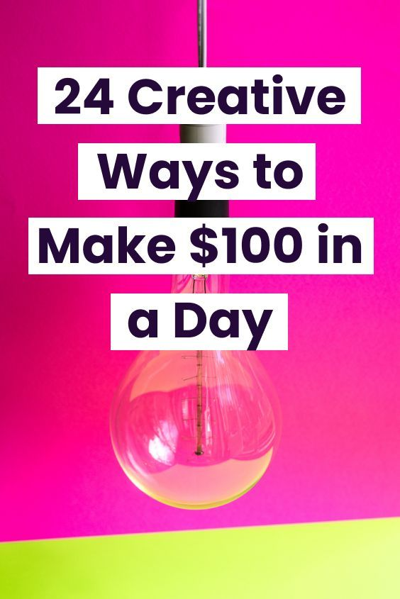 28 Super Creative Ways to Make $100 Dollars a Day (#2 takes less than  5min!) | How to make, Make more money, Day