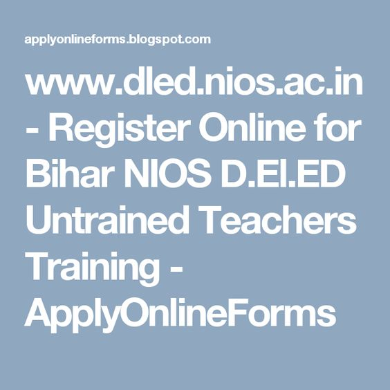 wwwdledniosacin - Register Online for Bihar NIOS DElED - pension service claim form