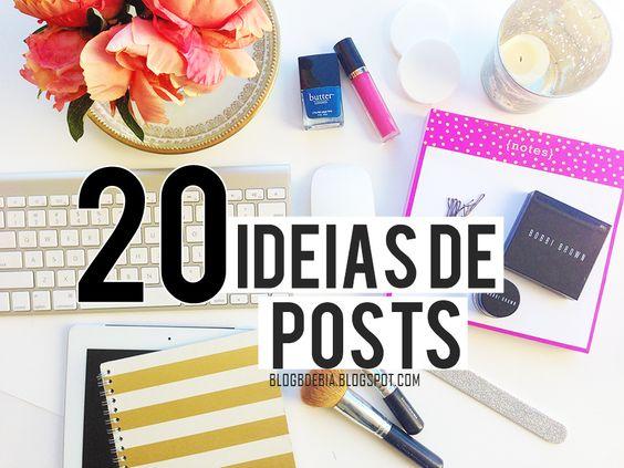 20 ideias de posts para o blog | Blog B de Bia: 20 ideias de posts para o blog