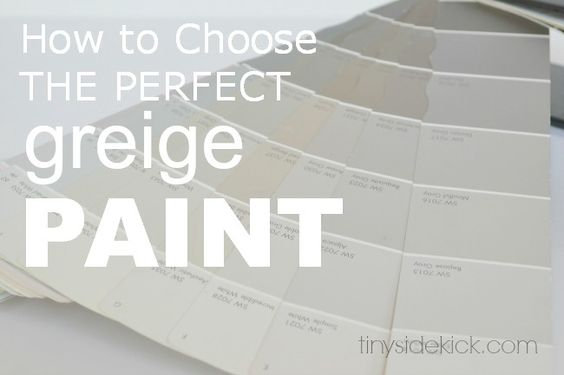 How to Choose the Perfect Greige Paint #greige #paintingtips