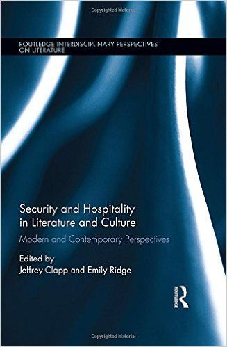 Security and hospitality in literature and culture : modern and contemporary perspectives / edited by Jeffrey Clapp and Emily Ridge. -- 1st ed. -- New York : Routledge, 2016 en http://absysnet.bbtk.ull.es/cgi-bin/abnetopac?TITN=527758