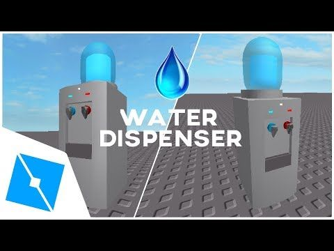 2 Roblox Studio How To Make A Working Water Dispenser Youtube