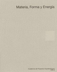 Cuadernos de proyectos arquitectónicos: publicación de teoría y crítica. Nº 04.  Septiembre 2013.  Materia, forma y energía. Sumario e texto completo:  http://cuadernosdeproyectos.dpa-etsam.com/numeros-publicados/4-materia-forma-energia/ Na biblioteca: http://kmelot.biblioteca.udc.es/record=b1523121~S1*gag