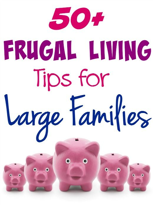 Large List of 50+ Frugal Living Tips for Large Families - Large Families don't have to be expensive! But saving money with them is very unique! Here are 50 tips to help you make and save money!
