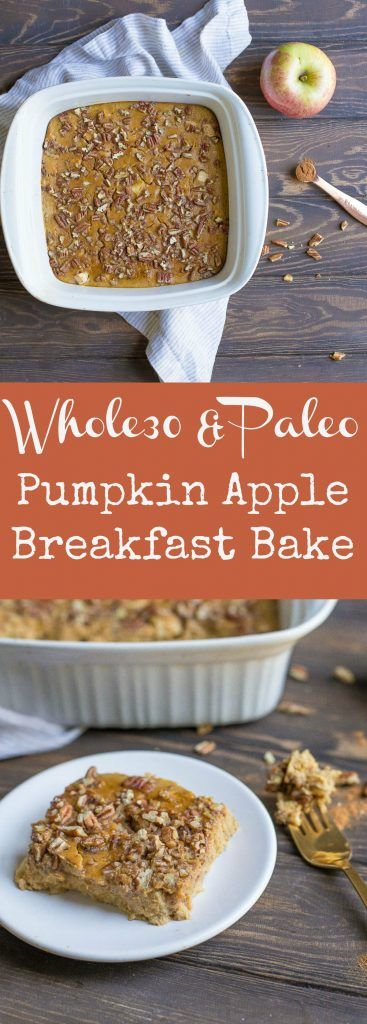 Pumpkin Apple Breakfast Bake (Paleo, Whole30)