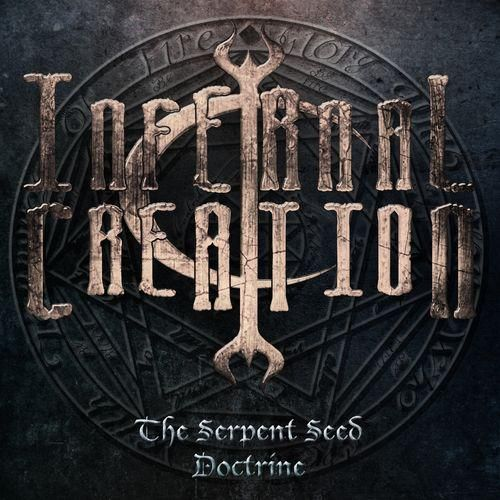 Infernal Creation  - The Serpent Seed Doctrine
