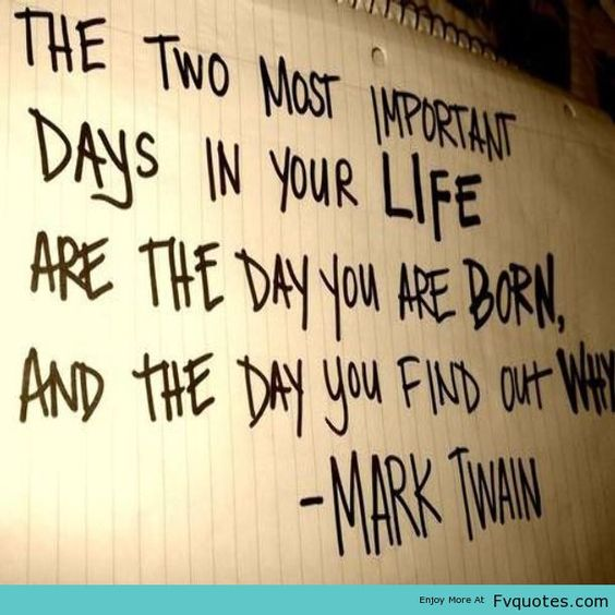 Marktwain Quote Life Born Meaning Powerful Discover Xoxo
