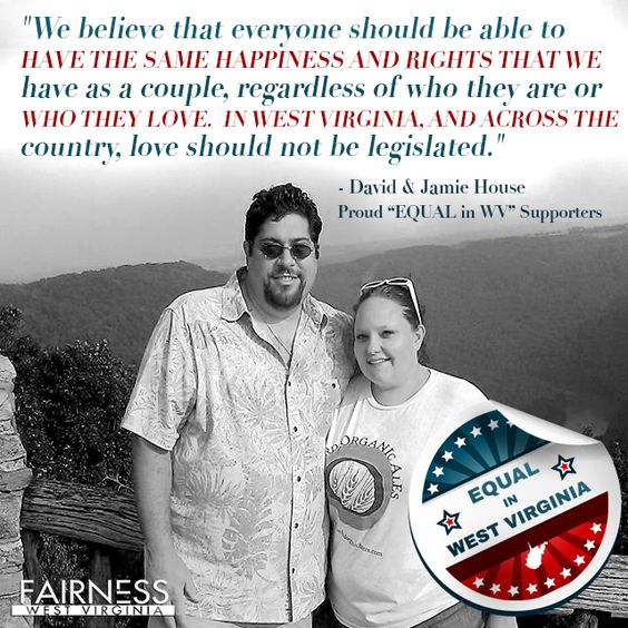 Do you agree with David & Jamie? Join them and donate to the EQUAL in WV Challenge! Visit the Fairness Facebook page to find out how you can donate!    Make your one-year pledge of 10 dollars or more per month by July 31 and your first six payments will be matched dollar for dollar! Help Fairness meet the Equal in West Virginia Matching Challenge! ‪#‎fairnessworks‬ ‪#‎EQUALinWV‬