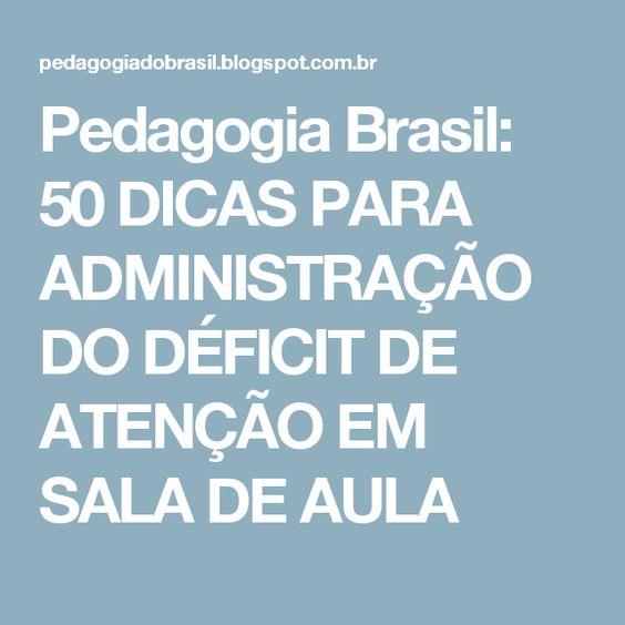 Pedagogia Brasil 50 Dicas Para Administracao Do Deficit De