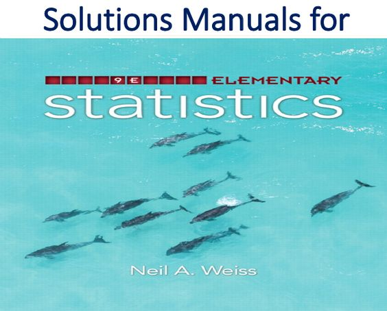 Solutions Manual For Elementary Statistics 9th Edition Trh Elementary Solutions Manual