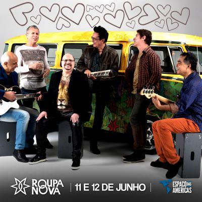 Espaço das Américas   Roupa Nova Especial de Dia dos Namorados Acesse o site : www.baladassp.com.br Infos no Whats: 951674133