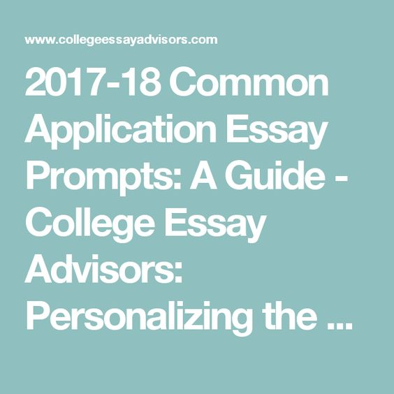 Common App Essay Prompts   College Coach Blog The Common Application has announced the essay prompts for the            season  There are prompts that are exactly the same as last year  some  changes