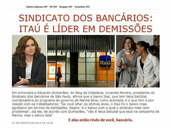 Itaú, financiador de Marina Silva, é o banco líder na demissão de trabalhadores (31.08.2014).