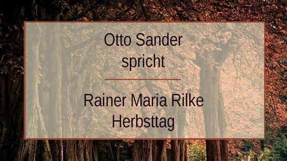 """Rainer Maria Rilke """"Herbsttag"""" II"""