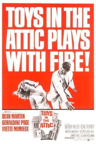 (1963) ~ Dean Martin, Geraldine Page, Yvette Mimieux. Director: George Roy Hill. IMDB: 7.0 ____________________ http://en.wikipedia.org/wiki/Toys_in_the_Attic_%281963_film%29 http://www.rottentomatoes.com/m/toys_in_the_attic/ http://www.tcm.com/tcmdb/title/25710/Toys-in-the-Attic/ Article: http://www.tcm.com/tcmdb/title/25710/Toys-in-the-Attic/articles.html http://www.allmovie.com/movie/toys-in-the-attic-v50646