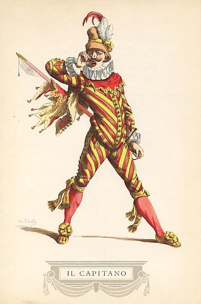 Dall'incontro tra marzialità e satira è derivato quel carattere di Capitano che si ritroverà, volta a volta, nelle maschere di Spavento, Fra cassa, Matamoro, Spezzamonti, Spezzaferro, e, per il teatro tedesco, nella figura del Capitano Horribilicribrifax.: