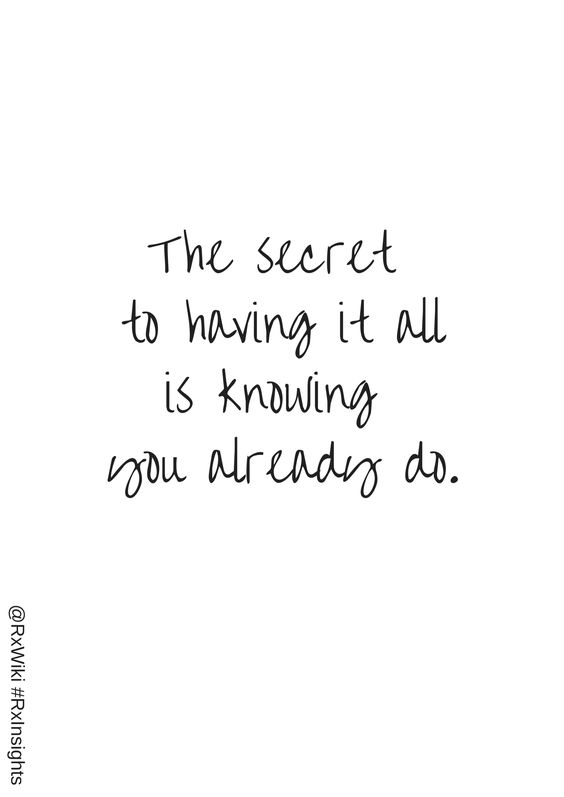 The secret to having it all is knowing you already do #quote #secret