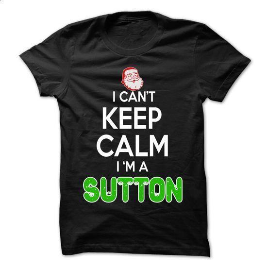 Keep Calm SUTTON... Christmas Time - 0399 Cool Name Shi - custom tshirts #shirt #T-Shirts