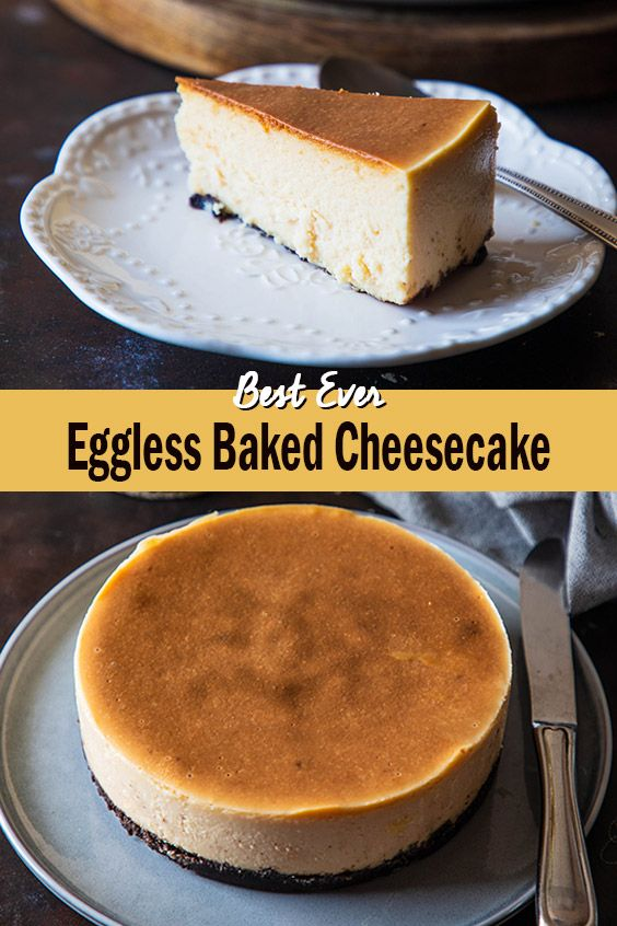 Eggless Baked Cheesecake Not Out Of The Box Recipe Eggless Baking Eggless Desserts Cheesecake Recipes