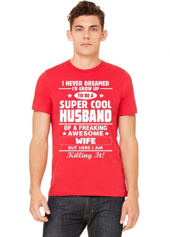 Super Cool Husband Of A Freaking Awesome Wife Tshirt