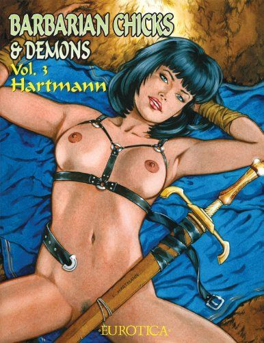 BARBARIAN CHICKS & DEMONS Vol. 3 by Hartmann. Save 28 Off!. $8.66. Publication: September 16, 2010. Series - Barbarian Chicks & Demons (Book 3). Publisher: Amerotica (September 16, 2010)