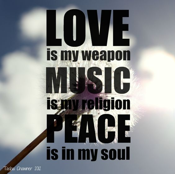 Love is my weapon, music is my religion, peace is in my soul #words #photography