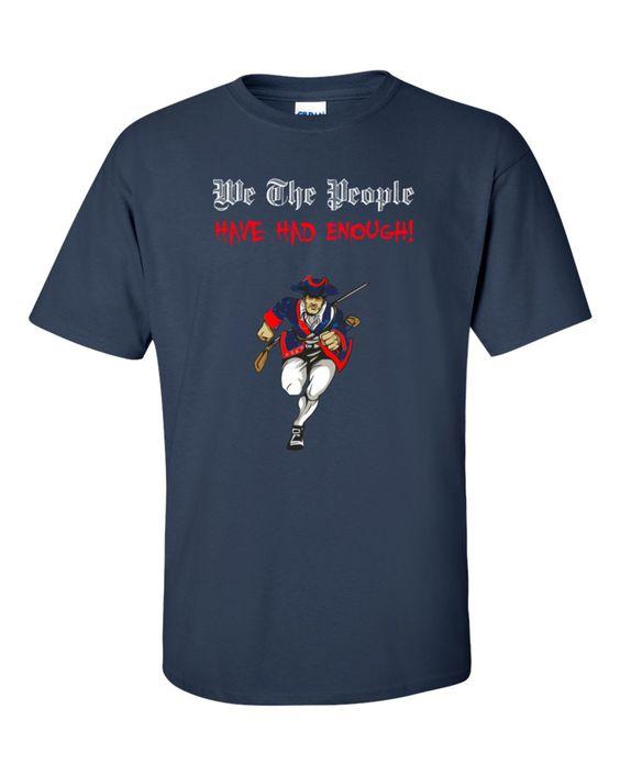 We Have Had Enough T-shirt