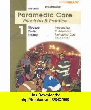 Student Workbook for Paramedic Care Principles  Practice; Volume 1, Introduction to Advanced Prehospital Care (9780135150207) Robert S. Porter , ISBN-10: 0135150205  , ISBN-13: 978-0135150207 ,  , tutorials , pdf , ebook , torrent , downloads , rapidshare , filesonic , hotfile , megaupload , fileserve