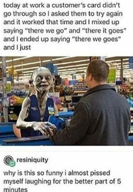 when you accidentally turn into Gollum at work xD