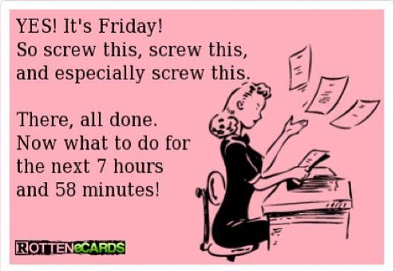 Finally Friday Someecards TGIF!!! It's Finally F...