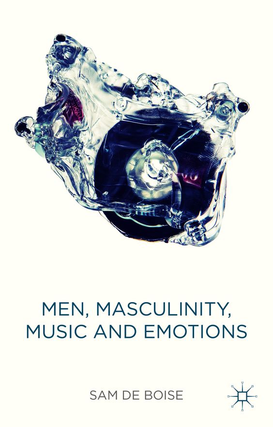 Men, Masculinity, Music and Emotions book cover ©Palgrave Macmillan