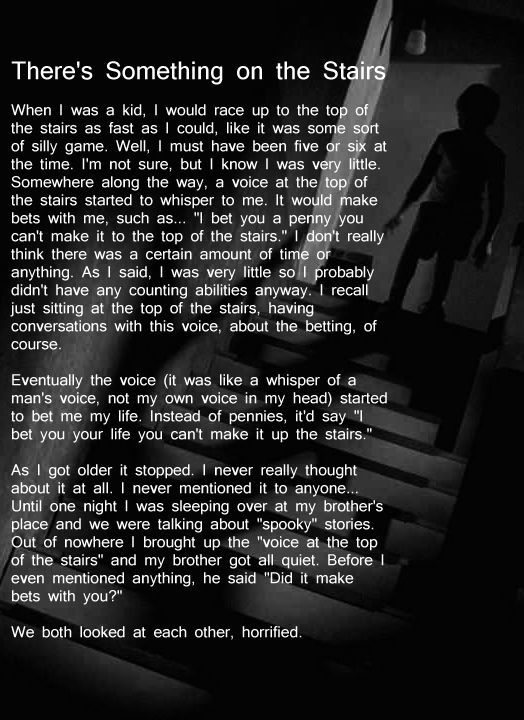 There is something on the stairs! Scary Stories, dude if this happened to me...i don't even know