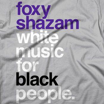 Foxy Shazam.... Someone buy me this shirt!!!!!