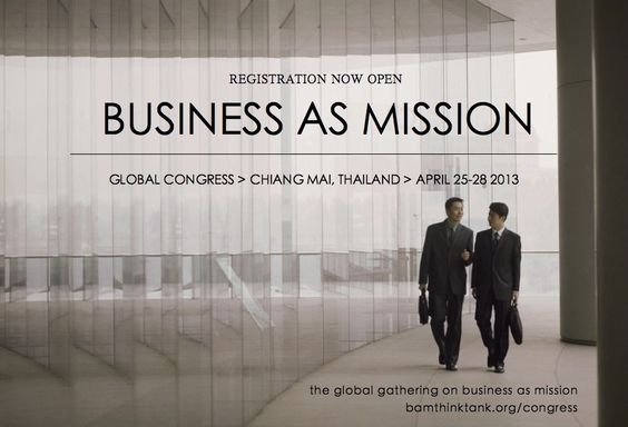Business as Mission Network:: Turn Good Business and Missions into Great Ministry