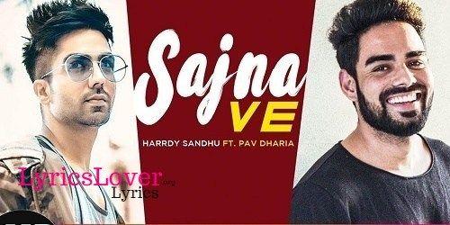 Sajna Ve Lyrics Hardy Sandhu 2018 Latest Song Lyrics Hardy Sandhu Songs