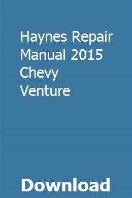 Haynes Repair Manual 2015 Chevy Venture Repair Manuals Chilton Repair Manual Chevy