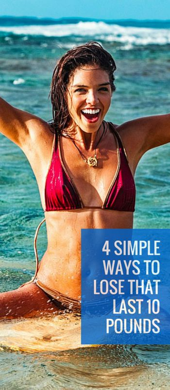 4 Simple Ways to Lose That Last 10 Pound