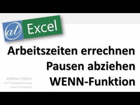 Excel Arbeitszeiten Ermitteln Pausen Abziehen Verschachtelte Wenn Funktion Youtube In 2020 Excel Tipps Arbeit Abziehen