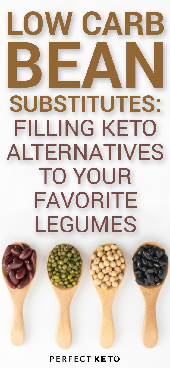 Low Carb Bean Substitutes Fulfilling Keto Alternatives To One Of Your Favorite Ingredients Low Carb Beans Keto Diet Keto Diet Benefits