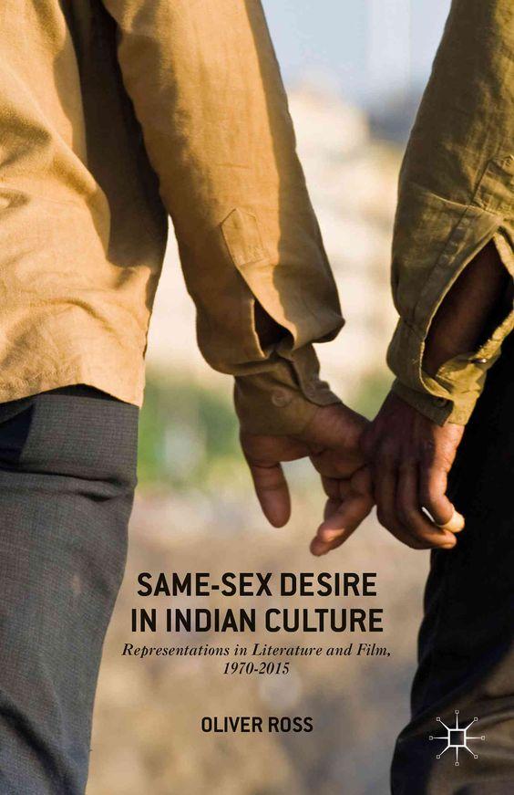 Same-Sex Desire in Indian Culture: Representations in Literature and Film, 1970-2015