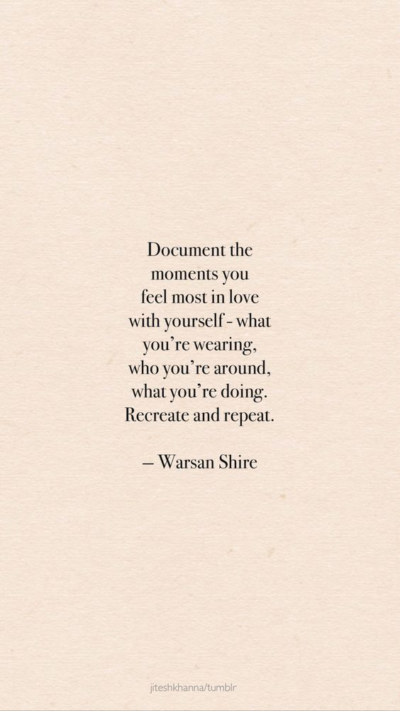 Document the moments you feel most in love with yourself - Motivational and Inspiring Quotes