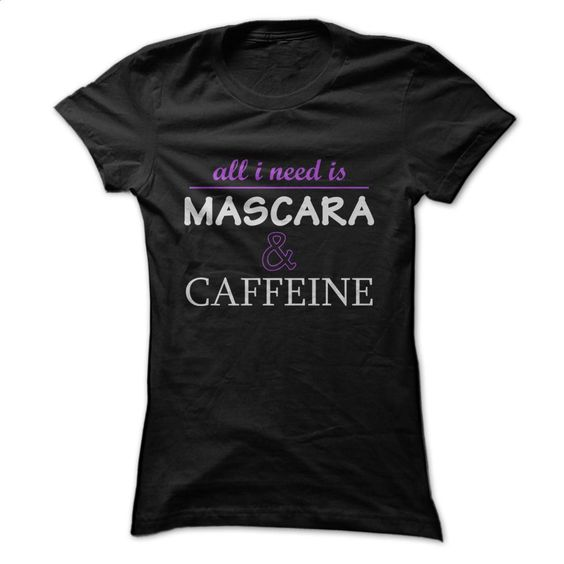MASCARA & CAFFEINE T Shirt, Hoodie, Sweatshirts - teeshirt #teeshirt #Tshirt