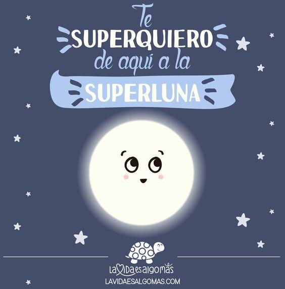 "❤️ Te ""SUPERQUIERO"" de aquí a la ""SUPERLUNA""!!!!  Feliz noche de #superluna!  #lavidaesalgomas #superluna #feliznoche #felizlunes #buenasnoches"