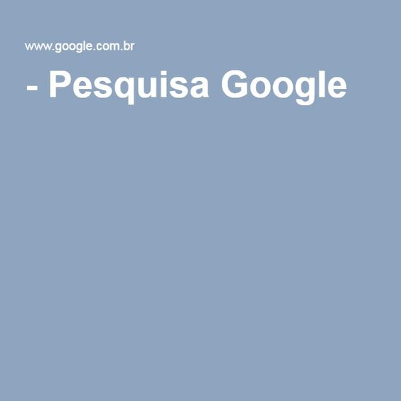 - Pesquisa Google