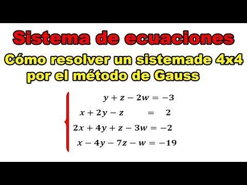 Metodo De Gauss Como Resolver Sistemas De Ecuaciones De 4x4 Por El Metodo De Gauss Youtube Sistemas De Ecuaciones Ecuaciones Matematicas