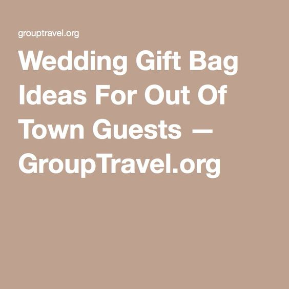 Wedding Gift Etiquette Out Of Town Guests : ... wedding wedding ideas guests grouptravel town guests wedding planning