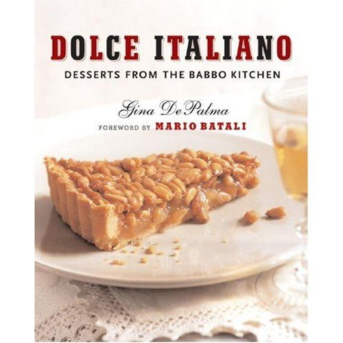 Dolce Italiano: Desserts from the Babbo Kitchen: Gina DePalma, Mario Batali